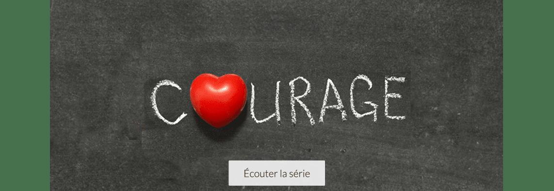 Série Courage !