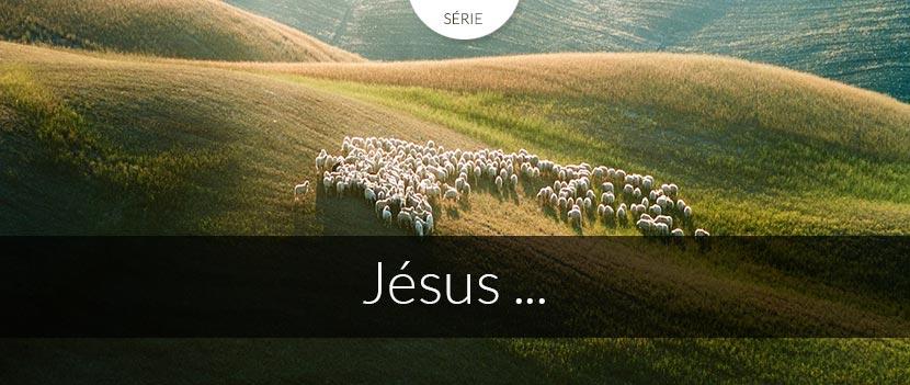 série Jésus...