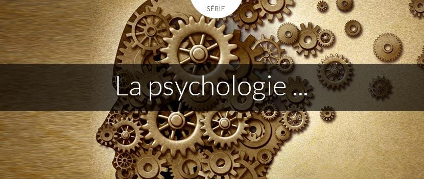 série La psychologie...